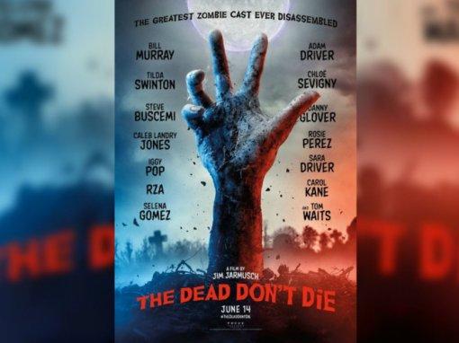 Affiche du film The Dead Don't Die de Jim Jarmusch